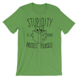 Stupidity is a Virus t-shirt green