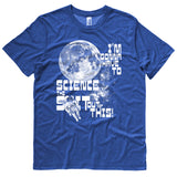 I'm gonna have to science the shit out of this! t shirt
