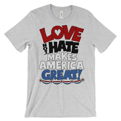 love not hate makes america great shirt