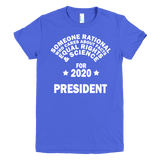 Someone Rational for President t shirt