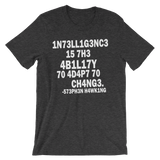 Stephen Hawking t shirt | Intelligence is the ability to adapt to change dark grey heather