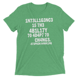 Stephen Hawking t shirt | Intelligence is the ability to adapt to change green