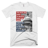 You Have the Right to Believe What You Want shirt (White)