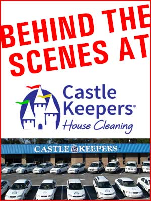 Behind the Scenes at Castle Keepers House Cleaning