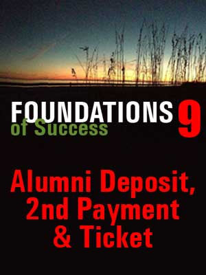 Foundations of Success 9 - Alumni Deposit, 2nd Payment & Ticket