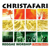 Christafari: Reggae Worship - A Roots Revival
