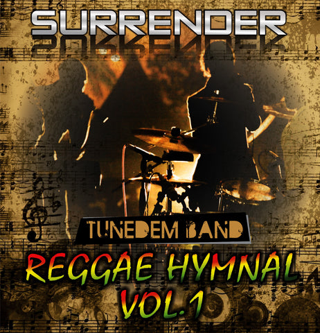 Tunedem Band: Surrender Reggae Hymnal Vol. 1