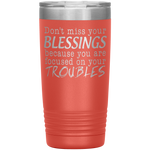 Don't Miss Your Blessings Tumbler