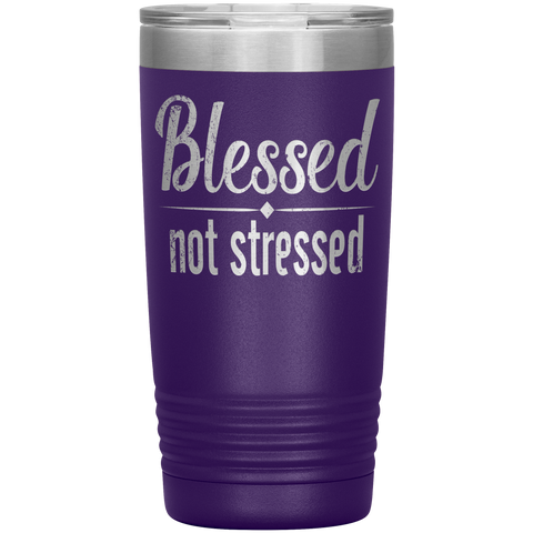 Blessed Not Stressed Tumbler