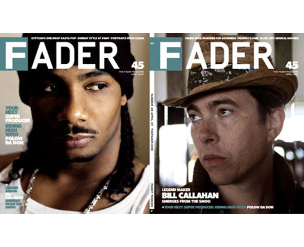 Issue 045: Bill Callahan / Polow Da Don - The FADER