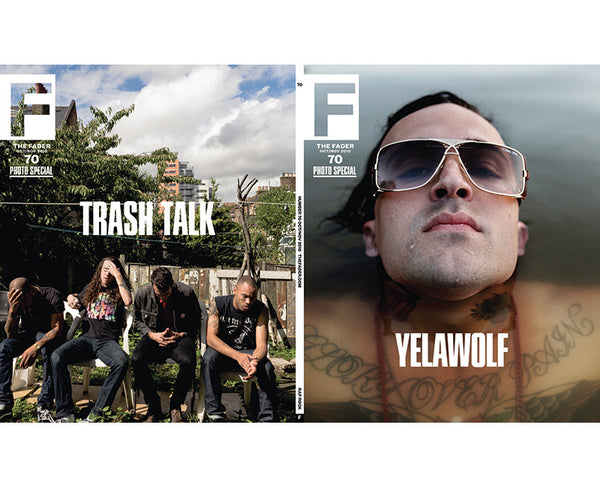 Issue 070: Yelawolf / Trash Talk - The FADER