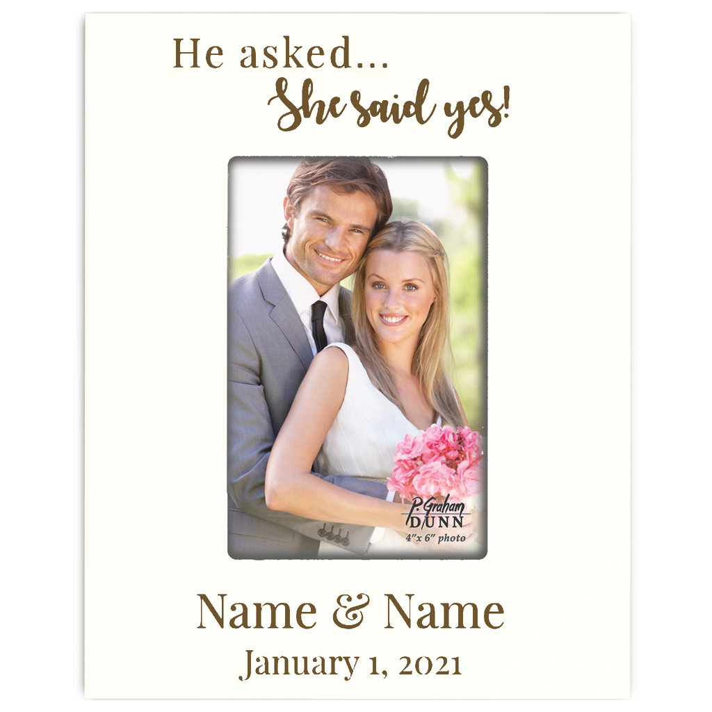 He Asked...She Said Yes! 4x6 Frame