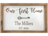 Our First Home Framed Sign