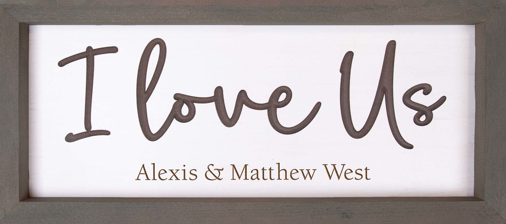 I Love Us Carved/Framed  Sign