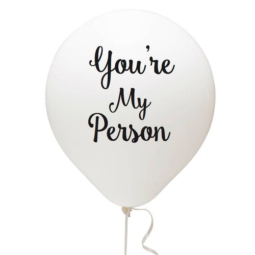 You're My Person Balloon