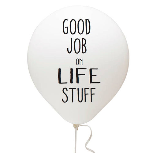 Good Job On Life Stuff Balloon