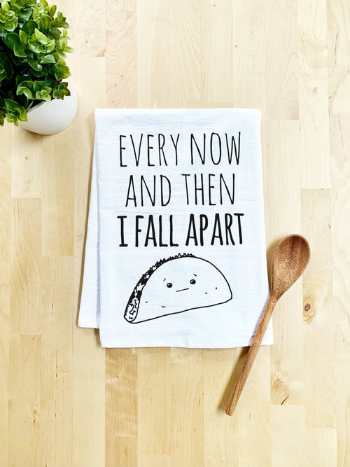 Every Now And Then (Taco) -White Dish Towels