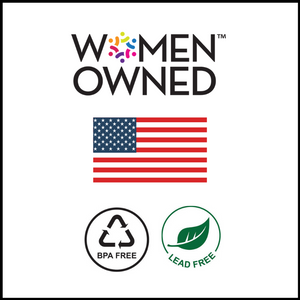 Women Owned Business, Women Owned Certified, Made in USA, Bpa Free, Lead Free