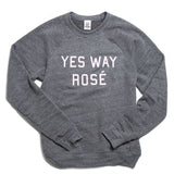Yes Way Rosé Sweatshirt