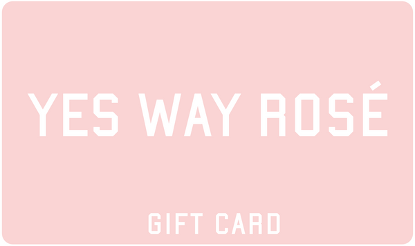 Yes Way Rosé Gift Card