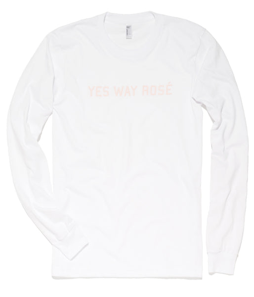 Yes Way Rosé Long Sleeve Tee