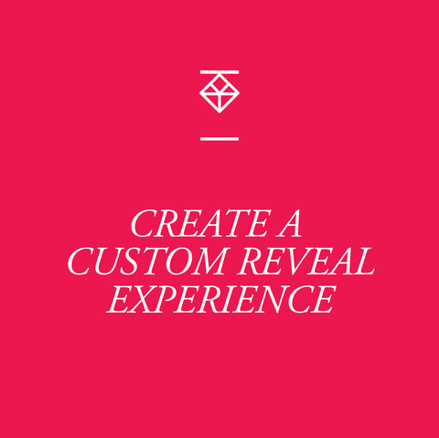 Create A Custom Reveal Experience