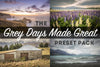 Grey Days Made Great:  Lightroom Preset Pack