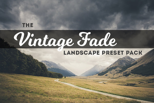 Vintage Fade for Landscape:  Lightroom Preset Pack