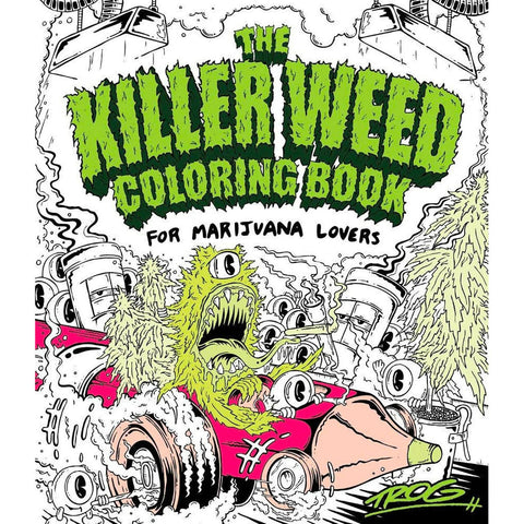 The Killer Weed Colouring Book: For Marijuana Lovers by TROG