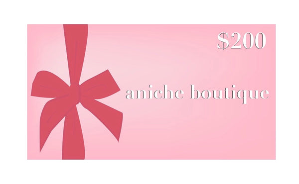 $200 Aniche Boutique Gift Card