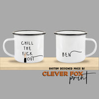 Custom Printed Enamel Mugs | Camping Cups | Novelty | Chill the Fuck Out