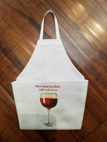 Wine Takes The Bitch Out Of Me Mini Wine Apron