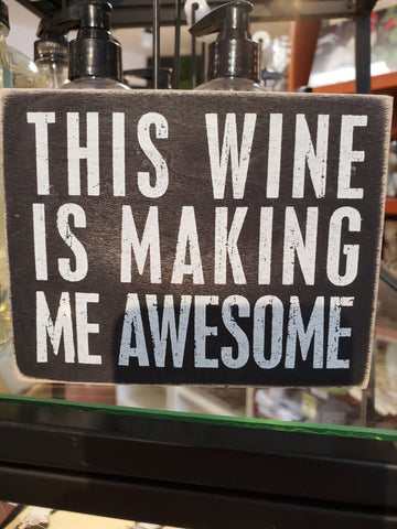 This wine is making me awesome Box
