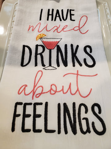 Mixed Drinks About Feelings Towel