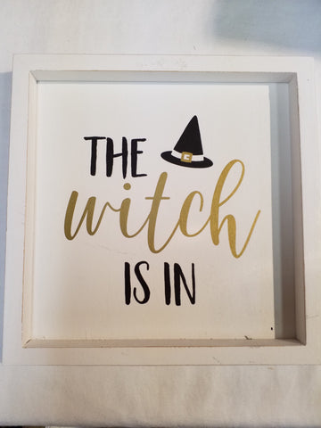 The Witch Is In Wooden Plaque