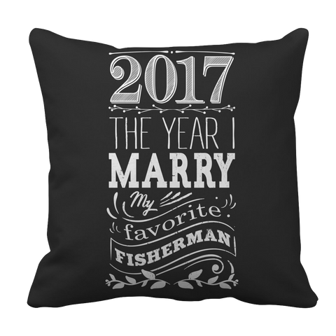 Limited Edition - 2017 MARRY MY FAV FISHERMAN 1