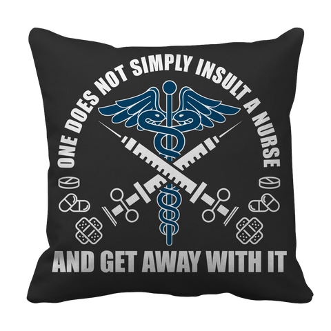 Limited Edition - Do Not Insult The Nurse