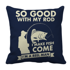 Limited Edition - So Good With My Rod, I Make Fish Come, I'm A Reel Man