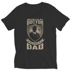 Limited Edition - Some call me a Doctor But the Most Important ones call me Dad