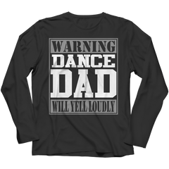 Limited Edition - Warning Dance Dad will Yell Loudly
