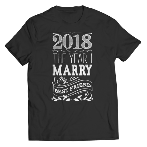 Limited Edition - 2018 The Year I Marry My Best Friend