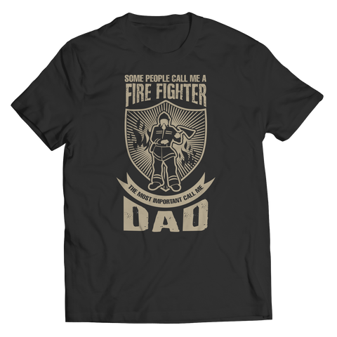 Some call me a Firefighter But Most call me Dad - Father's Day Gift Tee Shirt