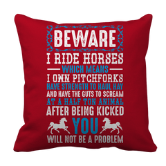 Beware I Ride Horses Pillow Case