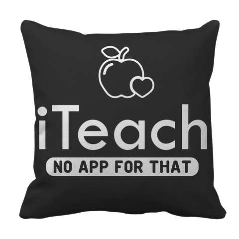 ITeach No App for That - Teacher Pillow Case Gift