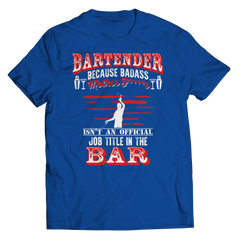 Bartender Because Badass Mother Isn't an Official Job Title in the Bar Tees