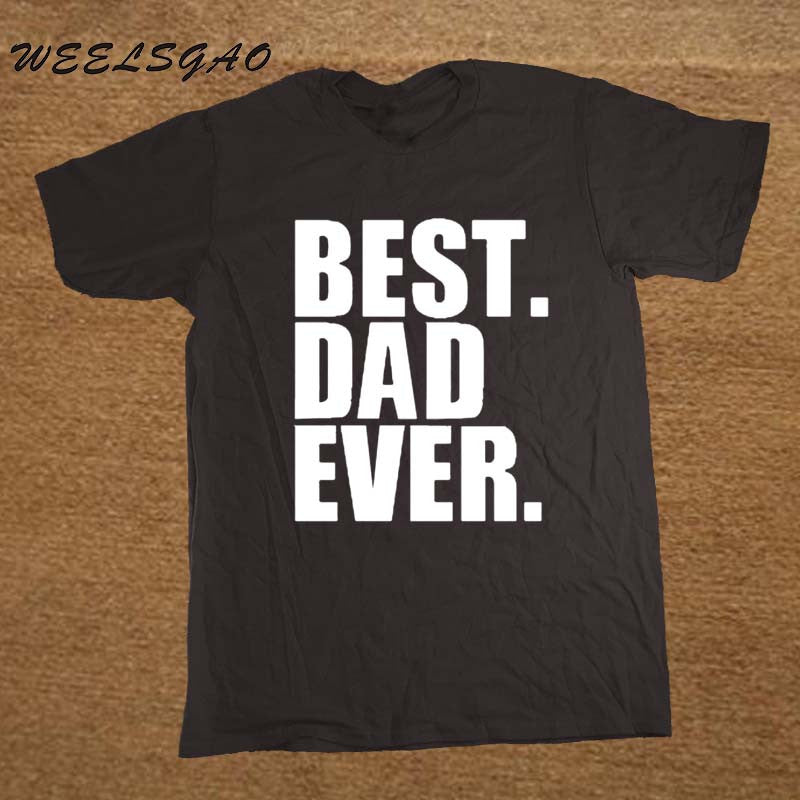 Best Dad Ever Printed Men's T-Shirt - T Shirt For Men - Short Sleeve O Neck Cotton Casual Top Tee