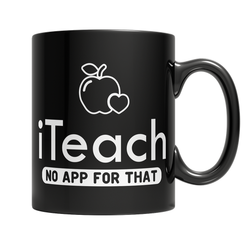 iTeach - No App For That - Teacher Coffee Mug