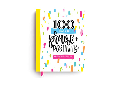 100 Days of Praise and Positivity