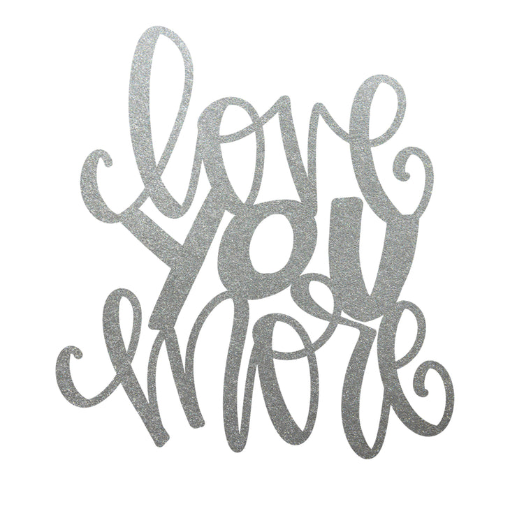 Love You More Steel Script Sign