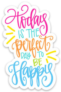 Sticker - Perfect Day to be Happy